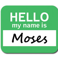 Moses Hello My Name Is Mouse Pad