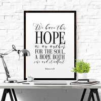 We Have This Hope Anchor Print Printable Scripture Home Decor Nautical Hebrews Bible Verse 6:19 Scripture Printable Bible INSTANT DOWNLOAD