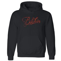 """Zexpa Apparelâ""""¢ B..tchin Funny Unisex Hoodie Swag Dope Collage Party Clothing Hooded Sweatshirt"""