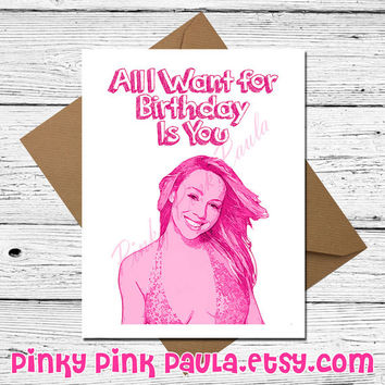 Mariah Carey Funny Card - All I Want For Birthday Is You * Anniversary Card * Birthday Card * I Love You Card * Friendship Card * Wedding