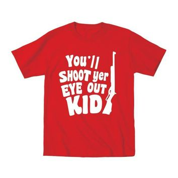 You'll Shoot Yer Eye Out Kid Toddler T-Shirt