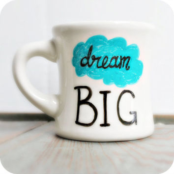 Coffee Mug tea cup diner mug turquoise white hand painted dream big inspire teacher student school job