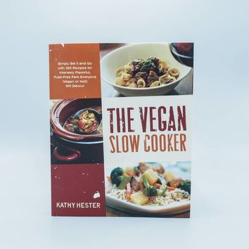 The Vegan Slow Cooker by Kathy Hester - The Herbivore Clothing Co.
