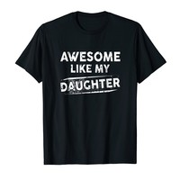Awesome Like My Daughter Funny Fathers Day Gift Idea