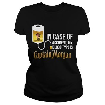 In case of accident my blood type is Captain Morgan shirt Classic Ladies Tee