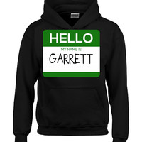 Hello My Name Is GARRETT v1-Hoodie