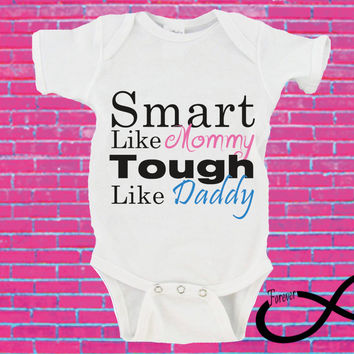 Smart Like Mommy Tough Like Daddy Gerber Onesuit ®