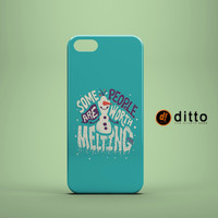 WORTH MELTING FOR FROZEN Design Custom Case by ditto! for iPhone 6 6 Plus iPhone 5 5s 5c iPhone 4 4s Samsung Galaxy s3 s4 & s5 and Note 2 3 4