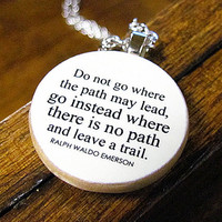 Ralph Waldo Emerson Do not go where the path may by BookishCharm