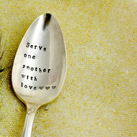 Serve one another with love - Serving spoon- Hostess Gift,  Hand Stamped  Serving Spoon - Holiday Serving