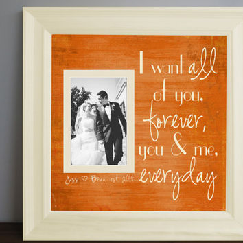 I Want All of You Custom Picture Frame - personalized frame - wooden frame - square frame - quote frame - Wedding frame- 15x15