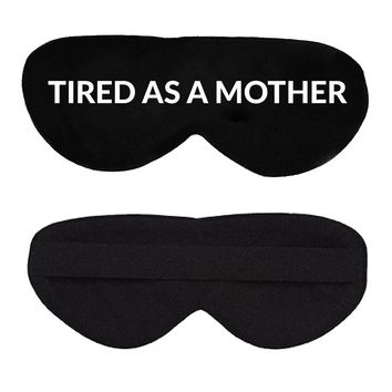 Tired As A Mother Cotton Lux Sleep Mask
