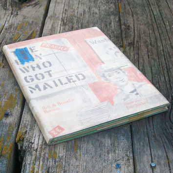 Vintage book The Boy Who Got Mailed by Bill and Rosalie Brown 1957