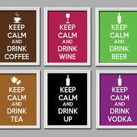 CHOOSE ONE 1 Keep Calm Buy 2 Get 1 Freeand DRINK Coffee Wine Beer Tea Vodka Liquor 8x10 Art Poster Print - Choose Color