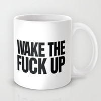 Wake the Fuck Up Coffee Mug  Mug by RexLambo
