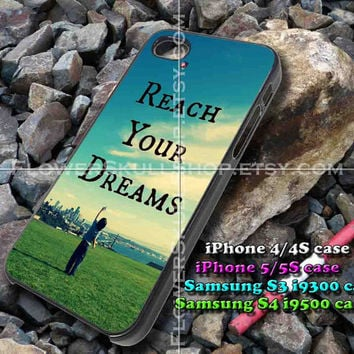 Reach Your Dreams iphone case, iphone 4/4S, iphone 5/5S, iphone 5c, samsung s3 i9300, samsung s4 i9500, design accesories