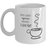 Gift for Him   Words Cannot Espresso How Much I Love You!   Funny Quote Mug   Gift for Coffee Lovers   Mothers Day Gift   Mens Gift