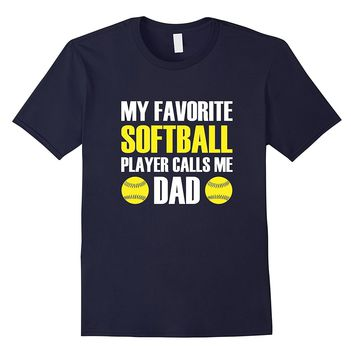 Mens My Favorite Softball Player Calls Me Dad Father's Day T-Shir