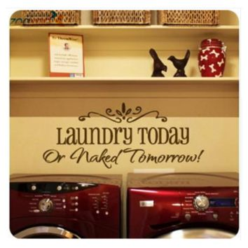 Laundry Today or Naked Tomorrow Quote Wall Decals