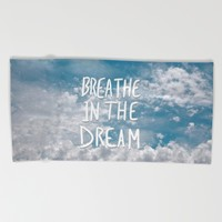 Breathe in the Dream... Beach Towel by Lisa Argyropoulos