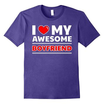 I Love My Awesome Boyfriend T-Shirt Funny Best Boyfriend