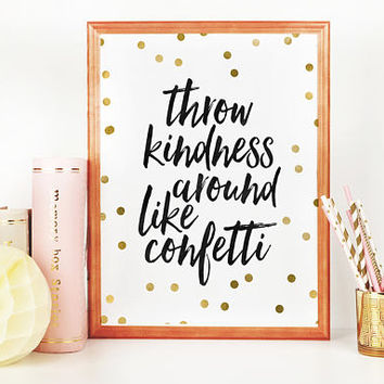 Throw Kindness Around Like Confetti,Gold Foil,Confetti Print,Be Kind Sign,Quote Posters,Kids Room Decor,Nursery Decor,Kids Gift,Children