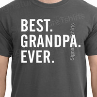 Fathers Day Gift- Best Grandpa Ever T Shirt Mens t shirt tshirt for Dad New Dad Funny Tshirt grandpa daddy Dad grandfather papa Gift