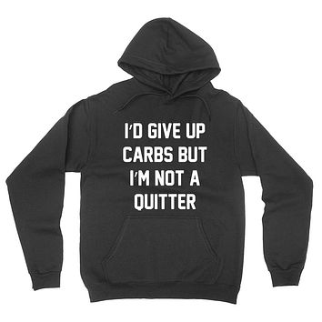I'd give up carbs but I'm not a quitter running mucle gym graphic hoodie