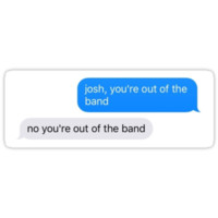 josh you're out of the band by CheshireDash