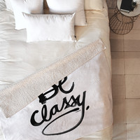 Kal Barteski Be Classy Fleece Throw Blanket
