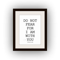 Do not fear for I am with you, Bible verses, Isaiah 41:10 Quotes, Printable Wall Art, black and white, scripture print, decal, verse lyrics