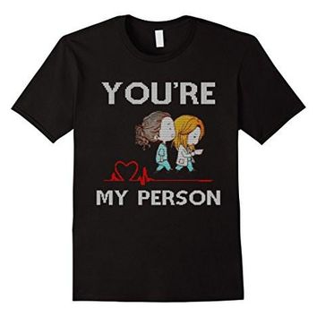 You're My Person Grey Of Anatomy Shirt