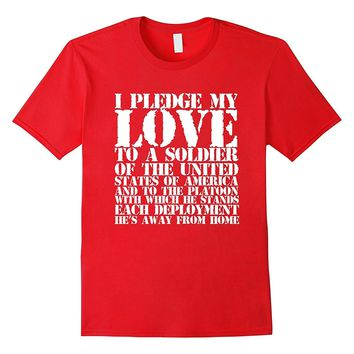 I Pledge My Love to a Soldier Army T-Shirt