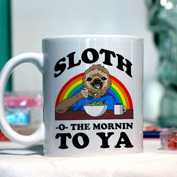 Sloth o the morning to you - Ceramic coffee mug - funny sayings
