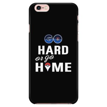 Go Hard or Go Home - Phone Case (Variations)