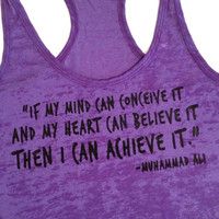 Conceive it, believe it, achieve it. Women's burnout racerback tank