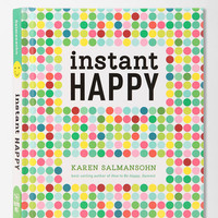 Instant Happy By Karen Salmansohn