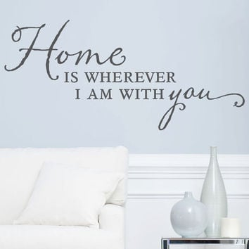 "Wall Vinyl Quote - Home is Wherever I am With You (48"" x 22"")"