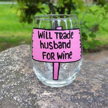 Will Trade Husband For Wine hand-painted stemless wine glass