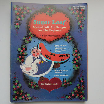 Sugar Loaf Special Folk Art Designs for the Beginner Tole Painting