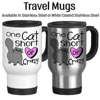 One Cat Short Of Crazy, Funny Mug, Crazy Cat Lady Cup, Travel Mug, Insulated, 14oz, Permanent Ink, Stainless, White, Typography,