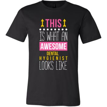 Dental Hygienist Shirt - This is what an awesome Dental Hygienist looks like - Profession Gift
