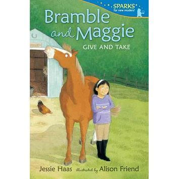 Bramble and Maggie Give and Take (Candlewick Sparks)
