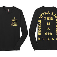 I Feel like Pablo The Real Life of Pablo Yeezy MSG Kanye West Long Sleeve t shirt