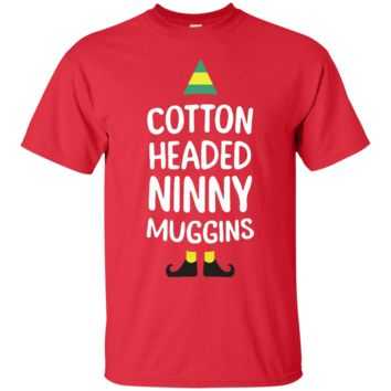 Cotton Headed Ninny Muggins Christmas T-Shirt