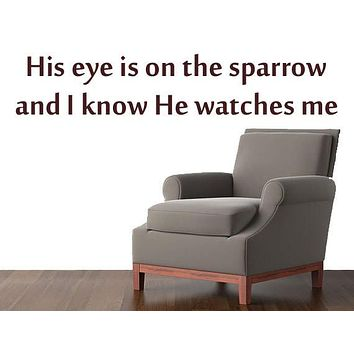 His Eye is on the Sparrow Vinyl Wall Art - Bible Wall Scripture