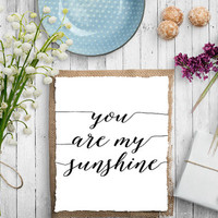 "Typography Print ""You Are My Sunshine"" Home Decor Bedroom Decor Typographic Art Fashion Art Fashion Print Dream Wall Art INSTANT DOWNLOAD"
