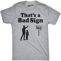 That's A Bad Sign Funny Sarcastic Pun T Shirt