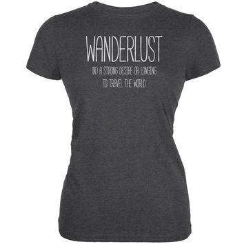 Wanderlust Definition Dark Heather Juniors Soft T-Shirt