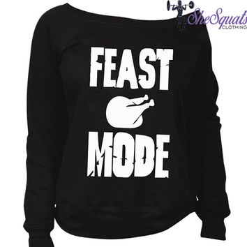 Feast Mode Happy Thanksgiving Sweater. UGLY Holiday sweater Thanksgiving sweatshirt. Funny Thanksgiving sweater. Thanksgiving shirts.